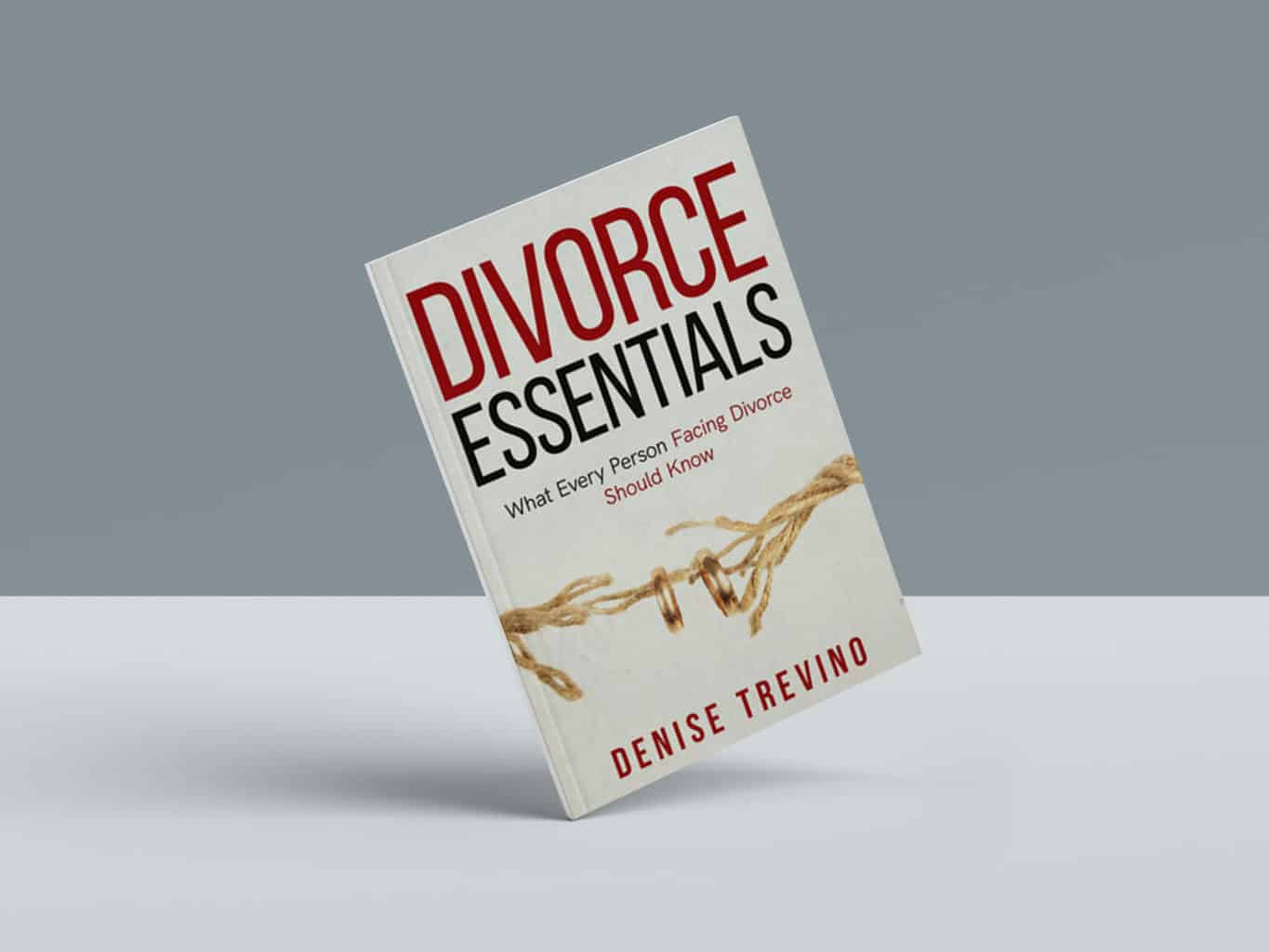 Divorce Essentials: What Every Person Facing Divorce Should Know